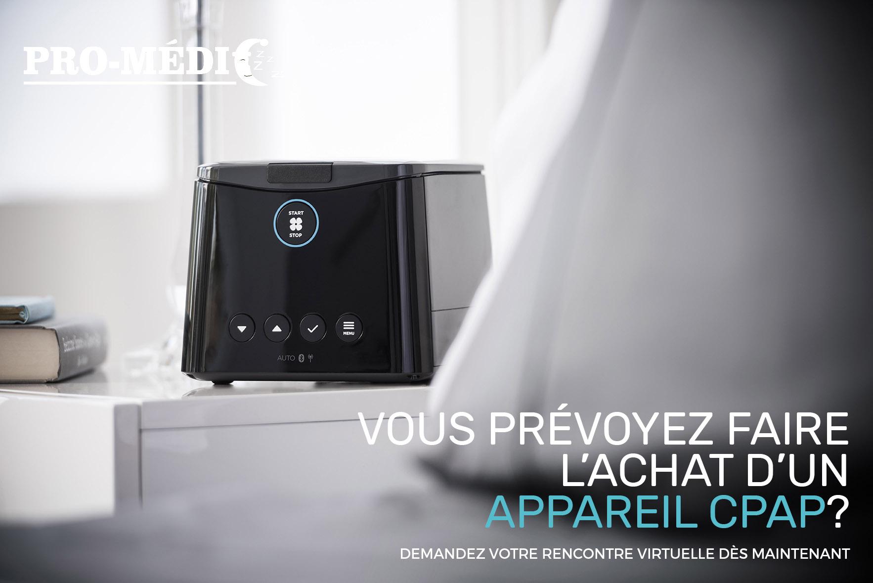 Demandez votre rencontre virtuelle préalable - achat d'un appareil CPAP - Pro-médic senc Joliette
