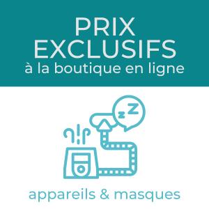 Prix valides sur la boutique en ligne seulement - Appareils et masques - Pro-Médic senc.
